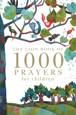 The Lion Book of 1000 Prayers for Children - Lois Rock book