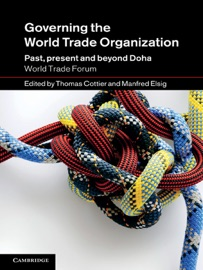 GOVERNING THE WORLD TRADE ORGANIZATION