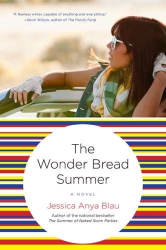 Jessica Anya Blau - The Wonder Bread Summer