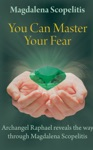 You Can Master Your Fear