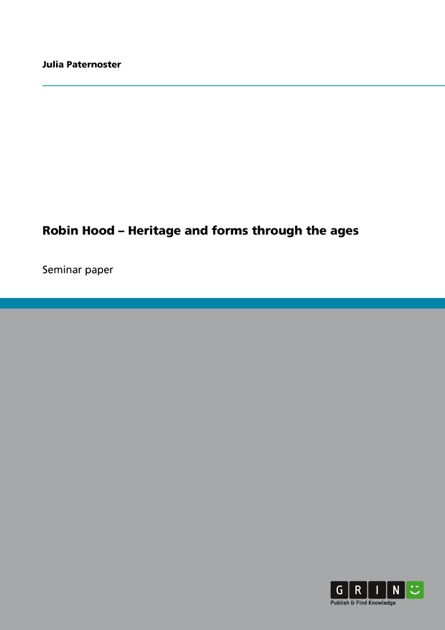Robin Hood – Heritage and forms through the ages