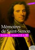 Mémoires de Saint-Simon, livre 2, tomes 11 à 20