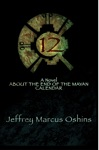 12 A Novel About The End Of The Mayan Calendar
