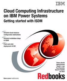 DOWNLOAD OF CLOUD COMPUTING INFRASTRUCTURE ON IBM POWER SYSTEMS: GETTING STARTED WITH ISDM PDF EBOOK