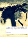 Judo: Mi examen 1er Dan