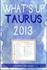 What's Up Taurus 2013