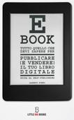 Tutto quello che devi sapere per pubblicare (e vendere) il tuo e-book