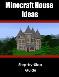 Minecraft House/Structure Ideas: A collection of blueprints for great house ideas in this Minecraft house guide book