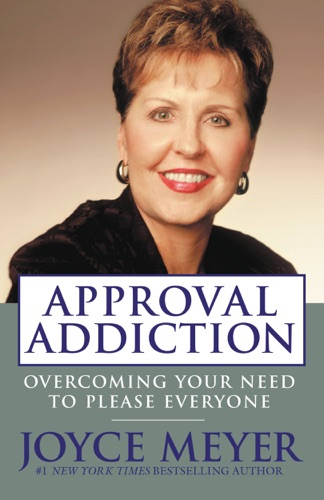 Joyce Meyer - Approval Addiction