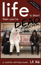 Life Is Short, Then You Are Dead Forever