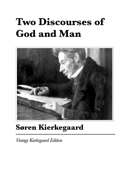 Two Discourses of God and Man