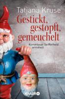 Tatjana Kruse - Gestickt, gestopft, gemeuchelt artwork