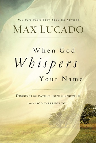 Max Lucado - When God Whispers Your Name
