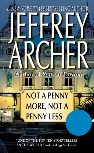 Jeffrey Archer - Not a Penny More, Not a Penny Less