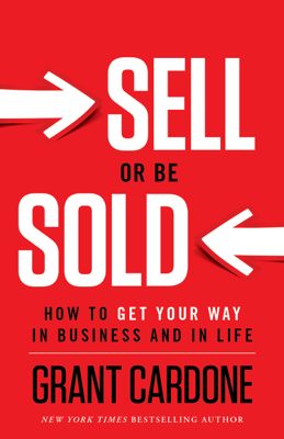 Sell or Be Sold - Grant Cardone book
