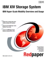 IBM XIV Storage System: IBM Hyper-Scale Mobility Overview and Usage