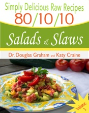 80/10/10 Raw Food Recipes - Salads & Slaws