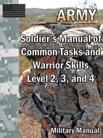 Soldier's Manual of Common Tasks and Warrior Skills: Level 2, 3, and 4