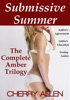 Submissive Summer, The Complete Amber Trilogy (Submissive Summer, #4)