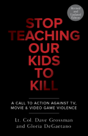 Stop Teaching Our Kids To Kill, Revised and Updated Edition book