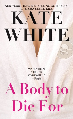 Kate White - A Body to Die For