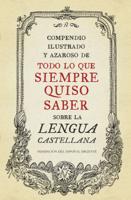 Compendio ilustrado y azaroso de todo lo que siempre quiso saber sobre la lengua castellana ebook Download