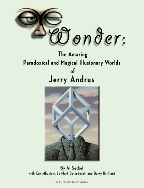 Eye Wonder: The Amazing Paradoxical and Magical Illusionary Worlds of Jerry Andrus