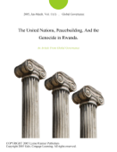 The United Nations, Peacebuilding, And the Genocide in Rwanda.