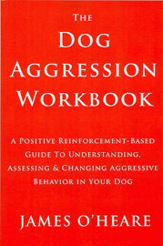The Dog Aggression Workbook, 3rd Edition book