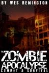 Zombie Apocalypse Combat And Survival