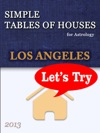 Simple Tables Of Houses For Astrology Los Angeles 2013 Lets Try