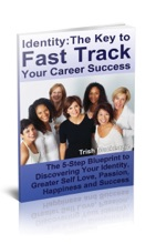 Identity: The Key To Fast Track Your Career Success