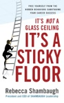 Its Not A Glass Ceiling Its A Sticky Floor