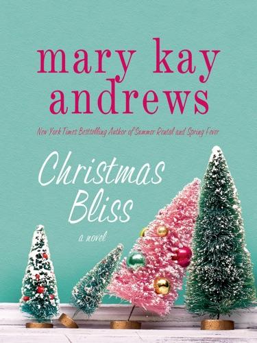 Mary Kay Andrews - Christmas Bliss