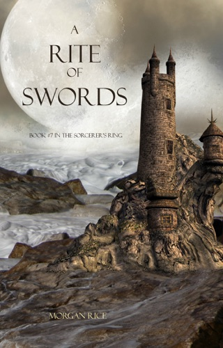 Morgan Rice - A Rite of Swords (Book #7 in the Sorcerer's Ring)