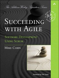 Succeeding with Agile: Software Development Using Scrum - Mike Cohn