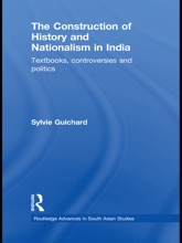 The Construction Of History And Nationalism In India