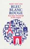 Bart van Loo - Bleu Blanc Rouge artwork