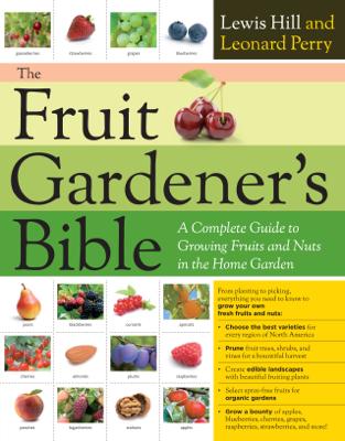 The Fruit Gardener's Bible - Lewis Hill book