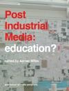 Post Industrial Media Education