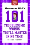 Grammar Girls 101 Troublesome Words Youll Master In No Time