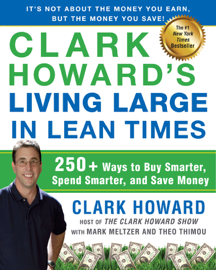 Clark Howard's Living Large in Lean Times book