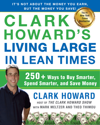Clark Howard's Living Large in Lean Times - Clark Howard, Mark Meltzer & Theo Thimou book