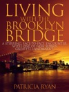 Living With The Brooklyn Bridge