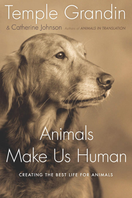 Animals Make Us Human - Temple Grandin book