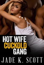 Hot Wife Cuckold Gang Bang (Cuckold Husbands)