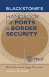 Blackstones Handbook Of Ports  Border Security