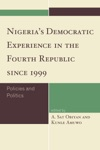 Nigerias Democratic Experience In The Fourth Republic Since 1999