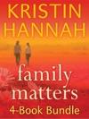 Kristin Hannahs Family Matters 4-Book Bundle
