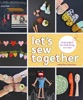 Let's Sew Together